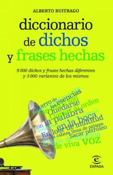 Descargar DICCIONARIO DE DICHOS Y FRASES HECHAS gratis pdf - leer online