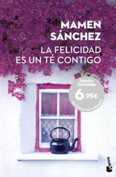 la felicidad es un te contigo-mamen sanchez-9788467047912