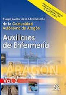 Titantitan.mx Cuerpo Auxiliar De La Administracion De La Comunidad Autonoma De Aragon: Auxiliares De Enfermeria. Temario Especifico Vol Ii Image