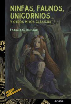 ninfas, faunos, unicornios y otros mitos clasicos-francisco domene-9788467829112