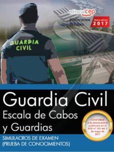 guardia civil escala de cabos y guardias: simulacros de examen (prueba de conocimientos)-9788468176512