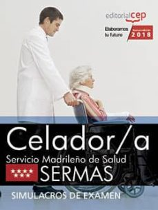 celador/a: servicio madrileño de salud (sermas): simulacros de examen-9788468187112