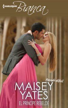 el príncipe rebelde (ebook)-maisey yates-9788468781112