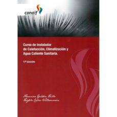 Ebooks para android CURSO DE INSTALADOR DE CALEFACCION, CLIMATIZACION Y AGUA CALIENTE SANITARIA 17ª EDICION (Literatura española) ePub iBook