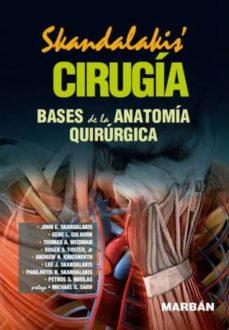 Descargar libros en fb2 CIRUGIA (PREMIUM): BASES DE LA ANATOMIA QUIRURGICA de SKANDALAKIS 9788471019912