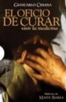 Libros de audio descargar ipod EL OFICIO DE CURAR de GIANCARLO CESANA in Spanish 9788474908312