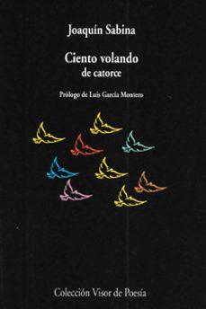 ciento volando de catorce (16ª ed.)-joaquin sabina-9788475229812