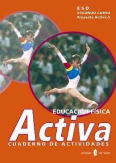 Inmaswan.es Proyecto Activa 5: Educacion Fisica: Cuaderno De Actividades (Eso . Segundo Curso) Image
