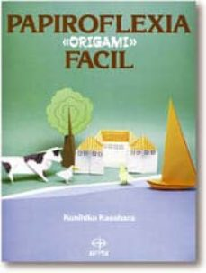 papiroflexia origami facil-kunihiko kasahara-9788476401712