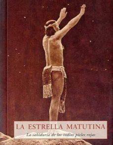la estrella matutina: la sabiduria de los indios pieles rojas-9788476519912