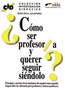 como ser profesor/a y querer seguir siendolo-encina alonso arija-9788477110712
