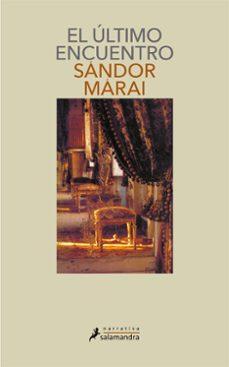 el ultimo encuentro-sandor marai-9788478886012