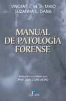 Descargas gratuitas de libros de texto en pdf MANUAL DE PATOLOGIA FORENSE in Spanish 9788479785512  de VINCENT J.M. DI MAIO, SUZANNA E. DANA