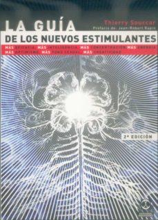 Descargar libros electronicos aleman LA GUIA DE LOS NUEVOS ESTIMULANTES: MAS EFICACIA, MAS INTELIGENCI A, MAS CONCENTRACION, MAS ENERGIA, MAS OPTIMISMO, MAS TONO SEXUAL, MAS CREATIVIDAD  9788480194112