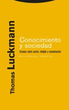 conocimiento y sociedad: ensayos sobre accion, religion y comunic acion-thomas luckmann-9788481649512