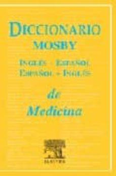 Descargar DICCIONARIO MOSBY INGLES-ESPAÃ'OL/ESPAÃ'OL-INGLES DE MEDICINA gratis pdf - leer online