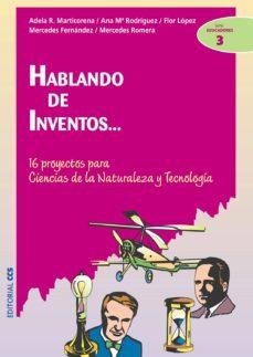 Cdaea.es Hablando De Inventos: 16 Proyectos Para Ciencias De La Naturaleza Y Tecnologia Image
