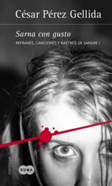 sarna con gusto (trilogia refranes, canciones y rastros de sangre 1)-cesar perez gellida-9788483658512