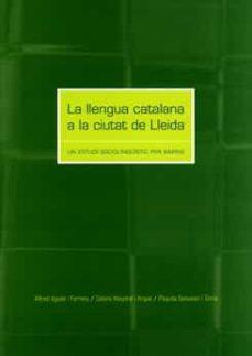 Vinisenzatrucco.it La Llengua Catalana A La Ciutat De Lleida: Un Estudi Socilingüist Ic Per Barris Image