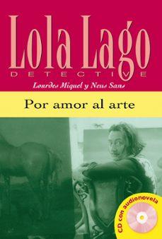 Audiolibros en francés de descarga gratuita. POR AMOR AL ARTE (LOLA LAGO DETECTIVE. NIVEL 1) (INCLUYE CD-ROM)