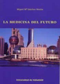 Descargar ebooks a ipod touch gratis LA MEDICINA DEL FUTURO 9788484488712 en español de  ePub CHM