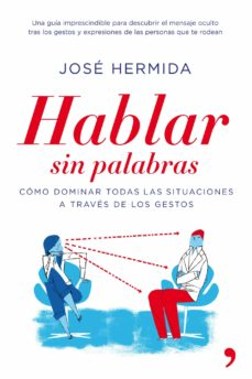 Descargar HABLAR SIN PALABRAS: COMO CONVENCER Y SEDUCIR A TRAVES DE LOS GES TOS gratis pdf - leer online