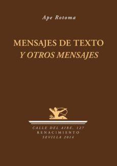 Amazon descarga gratis ebooks MENSAJES DE TEXTO Y OTROS MENSAJES (Spanish Edition) DJVU PDB de APE ROTOMA 9788484729112