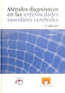 Descargas ebooks txt METODOS DIAGNOSTICOS EN LAS ENFERMEDADES VASCULARES CEREBRALES 9788484734512 de A. ARBOIX (Literatura española)