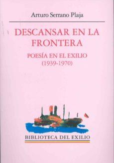 Upgrade6a.es Descansar En La Frontera: Poesia En El Exilio (1939-1970) Image
