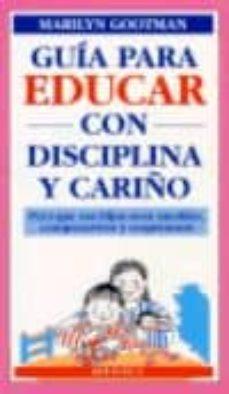 Titantitan.mx Guia Para Educar Con Disciplina Y Respeto: Para Que Sus Hijos Sea N Amables, Comprensivos Y Respetuosos Image