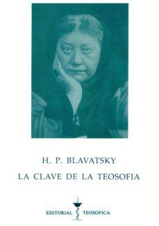 la clave de la teosofia-h. p. blavatsky-9788486709112