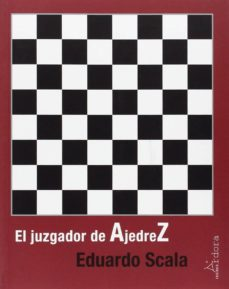 el juzgador de ajedrez-eduardo scala-9788488020512