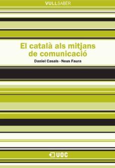 el català als mitjans de comunicació (ebook)-daniel casals-neus faura-9788490292112