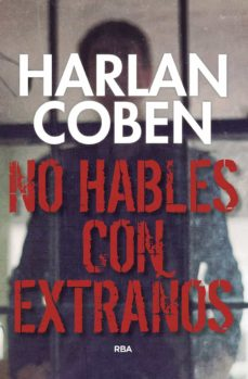 Descargar amazon ebooks a kobo NO HABLES CON EXTRAÑOS PDF iBook ePub de HARLAN COBEN (Spanish Edition) 9788490569412