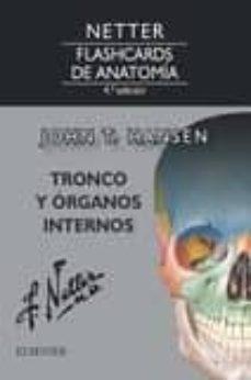 Descarga un libro gratis en línea NETTER. FLASHCARDS DE ANATOMÍA. TRONCO Y ÓRGANOS INTERNOS, 4ª ED.