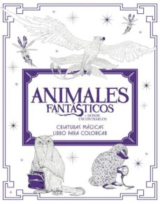 Ebooks para descargar iphone ANIMALES FANTASTICOS Y DÓNDE ENCONTRARLOS: CRIATURAS MAGICAS. LIBRO PARA COLOREAR