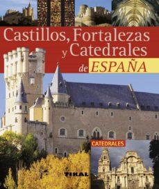 castillos, fortalezas y catedrales-9788492678112