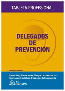 Descargar libros de ipod DELEGADOS DE PREVENCION 9788492735112 (Spanish Edition) de AGUSTIN GONZALEZ RUIZ