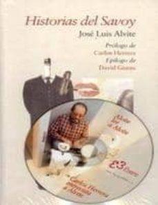 Descargas de libros HISTORIAS DEL SAVOY (CONTIENE CD) (4ª ED.) 9788493388812  de JOSE LUIS ALVITE in Spanish