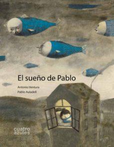 el sueño de pablo-antonio ventura-9788493629212