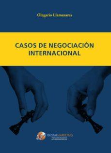 casos de negociación internacional-olegario llamazares garcia-lomas-9788494477812