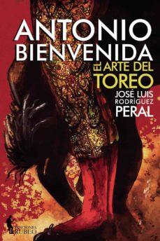 Descargar ANTONIO BIENVENIDA: EL ARTE DEL TOREO gratis pdf - leer online