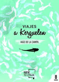 Descargar gratis pdf ebook VIAJES A KERGUELEN de IAGO DE LA CAMPA POSE