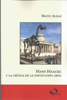 Descargar ebook gratis descargando pdf HANS HAACKE Y LA CRITICA DE LA INSTITUCION ARTE PDF FB2 MOBI (Spanish Edition) 9788494809712 de MAITE ALDAZ