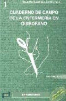 Descargador de libros para mac CUADERNO DE CAMPO DE LA ENFERMERIA EN QUIROFANO ePub RTF CHM de ROSA CONTY SERRANO in Spanish 9788495279712