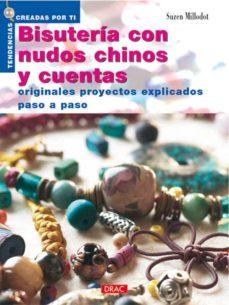 Descarga gratuita de libros electrónicos en formato jar. BISUTERIA CON NUDOS CHINOS Y CUENTAS: ORIGINALES PROYECTOS EXPLIC ADOS PASO A PASO (5ª ED.) 9788495873712 PDF ePub
