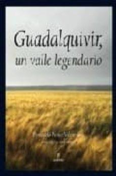 guadalquivir, un valle legendario-fernando penco valenzuela-9788496968912