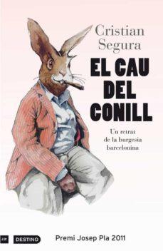 el cau del conill. premi josep pla 2011-cristian segura-9788497101912