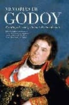 memorias de godoy: primera edición abreviada de memorias críticas y apologéticas para la historia del reinado del señor d. carlos iv de borbon-enrique ruspoli-9788497347112