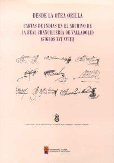 Viamistica.es Desde La Otra Orilla. Cartas De Indias En El Archivo De La Real C Hancilleria De Valladolid (Siglos Xvi -Xviii) Image
